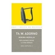 Mínima Moralia La Vida Dañada - Obras 4, Adorno, Akal