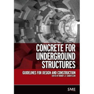 Concrete For Underground Structures: Guidelines For Design A