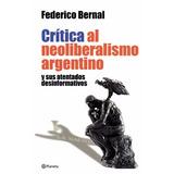 Critica Al Neoliberalismo Argentino (nuevo) Bernal Federico