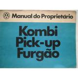 Manual Proprietário Vw Kombi = Pick-up = Furgão 1981/82/83