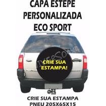 Capa Estepe Personalizada Ecosport, Todos Anos E Modelos