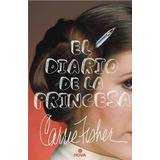 El Diario De La Princesa - Carrie Fisher