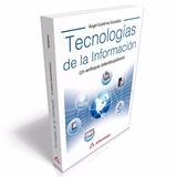 Tecnologías De La Información Un Enfoque Interdisciplinario