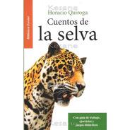 Cuentos De La Selva / Horacio Quiroga / Libros Juveniles