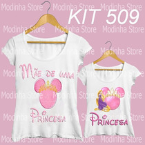Kit Blusa, Camiseta Tal Mãe Tal Filha Princesa Coroa, Minnie