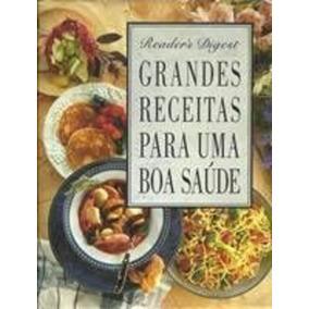 Livro Grandes Receitas Para Umaboa Saúde. Readers Digest