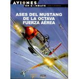 P-51 Mustang Aviones Combate Osprey Segunda Guerra Mundial