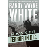 Terror In D.c. (hawker) Randy Wayne White