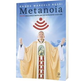 Livro Metanoia - Padre Marcelo Rossi