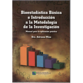 Bioestadistica Basica E Introduccion A La Metodologia De La