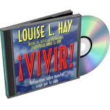 ¡vivir!, Louise L. Hay (audiolibro) Superacion Personal