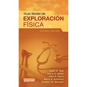 Libro Guía Seidel De Exploración Física - Nuevo
