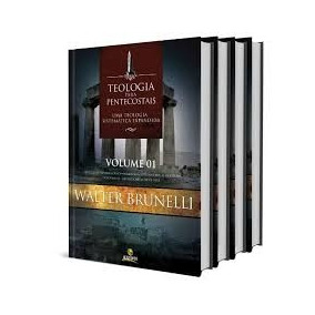 Teologia Para Pentecostais 04 Volumes Walter Brunelli