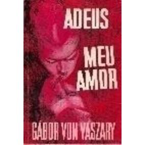 Livro Adeus Meu Amor Gábor Von Vaszary