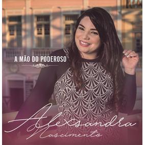Alexsandra Nascimento - A Mão Do Poderoso