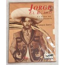 Libro Jorge El Bueno La Vida De Jorge Negrete Enrique Serna