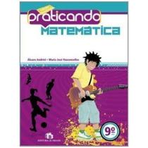 Livro Praticando Matemática. 9º Ano Álvaro Andrini E Outro