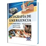 Ecografia De Emergencia. Guia Practica
