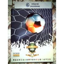 Álbum + Lote 139 Figurinhas Campeonato Brasileiro 2013