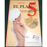 Libro Para Adelgazar El Plan 5 De Adele Puhn