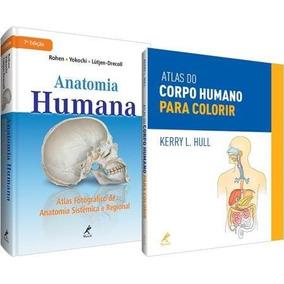 Anatomia Humana 7ª Edição + Atlas Do Corpo Humano Para Co