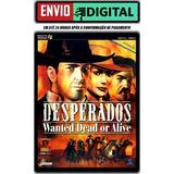 Desperados Wanted Dead Or Alive - Português - Envio Digital.