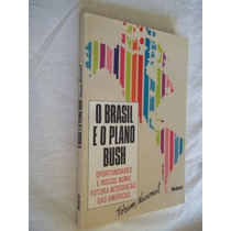 * Livro - O Brasil E O Plano Bush - Sociologia