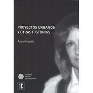Proyectos Urbanos Y Otras Historias