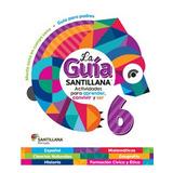 San.- Guía Santillana 6 2016 / Santillana / Ed. Santillana