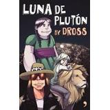 Libros Juvenil Luna De Pluton Autor: Dross Editorial: Temas