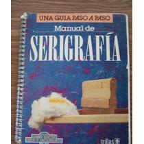 Serigrafía-manual-ilust-una Guía Paso A Paso-l.lesur-trillas