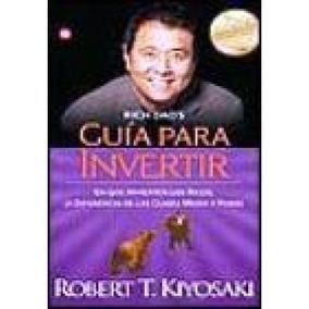 Guía Para Invertir Robert T. Kiyosaki