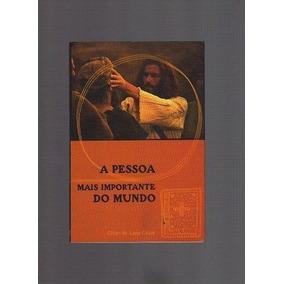 Livro A Pessoa Mais Importante Do Mundo Elben M. Lens César