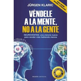 Vendele A La Mente, No A La Gente - Jurgen Klaric - Nva Ed
