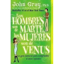 Libro Los Hombres Son De Marte, Las Mujeres Son De Venus - N