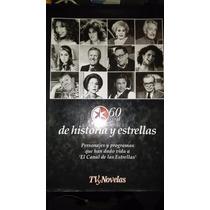 Especial Tv Y Novelas 60 Años De Historia Y Estrellas