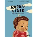 Barbie Milo. Una Historia De Amor