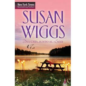 Susan Wiggs Una Casa Junto Al Lago Nuevo Envío Gratis *lhyt