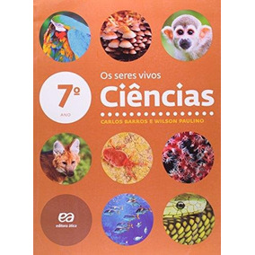 Ciencias - Seres Vivos - 7º Ano - Ensino Fundamental Ii - 7º