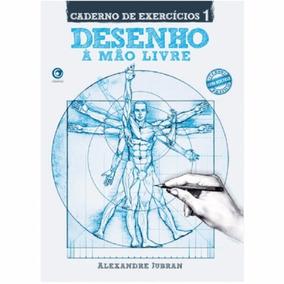 Desenho À Mão Livre -caderno De Exercício - Alexandre Jubran