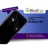 Cambio De Pantalla Display Módulo Samsung S8