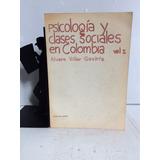Psicología Y Clases Sociales En Colo...alvaro Villar Gaviria