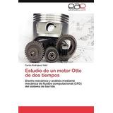 Estudio De Un Motor Otto De Dos Tiempos; Estudio De Un Moto
