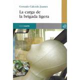 La Carga De La Brigada Ligera - Calcedo Juanes [hgo]