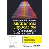 Diáspora Del Talento: Migración Y Educación En Venezuela Pdf