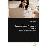 Occupational Pressure At Work; Loh, Siew Yim Envío Gratis