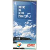 Guia Rutas De Chile 2002 - Copec - Mapa Rutero