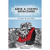 Amor A Cuatro Estaciones Diario De Una Ilusión Envio Gratis