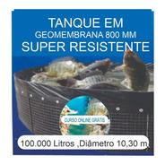 Kit Tanque 100.000 L, Geomembr,testes, Fertilizantes E Curso