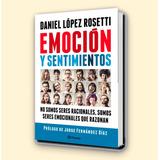 Daniel Lopez Rosetti - Emocion Y Sentimientos - Ed. Planeta